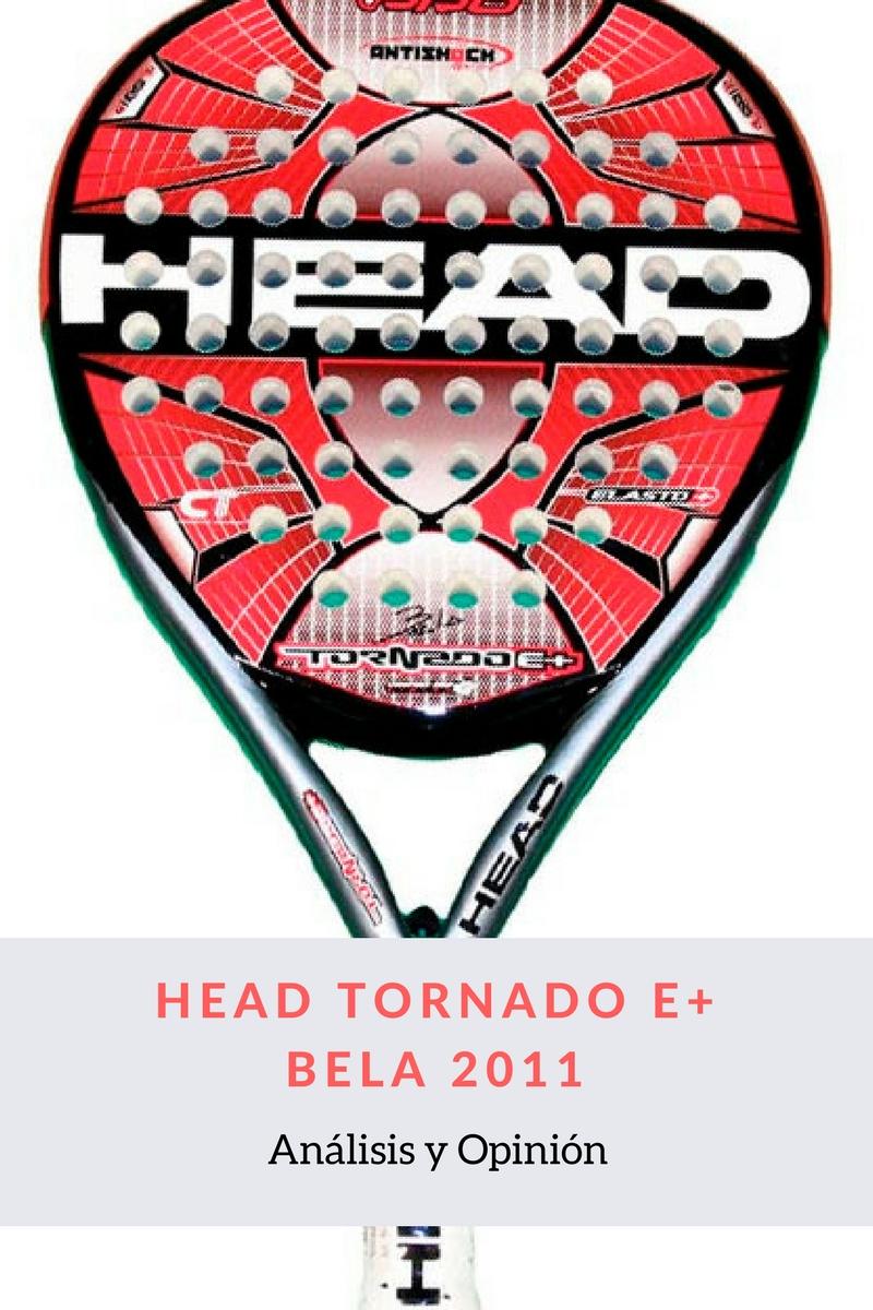 Análisis y opinión Head Tornado E+ Bela 2011