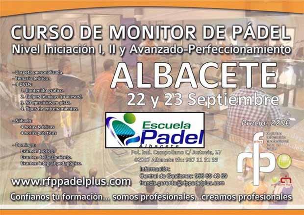 CURSO MONITOR DE PÁDEL RFP PÁDEL PLUS ALBACETE 22 23 SEPTIEMBRE Monitor de #Padel Nivel iniciación I, II y Avanzado- Perfeccionamiento. Albacete