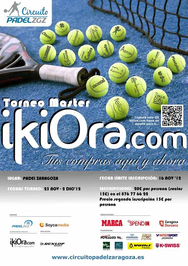 Cartel Máster ikiOra Llega el Máster IKIORA.COM, el torneo más esperado del año en Zaragoza