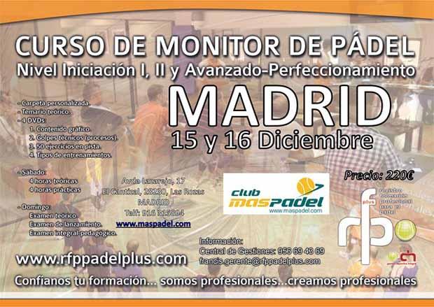 CARTEL CURSO MONITOR MADRID 15 16 DICIEMBRE WEB Monitor de #Padel Nivel iniciación I, II y Avanzado - Perfeccionamiento. Madrid.