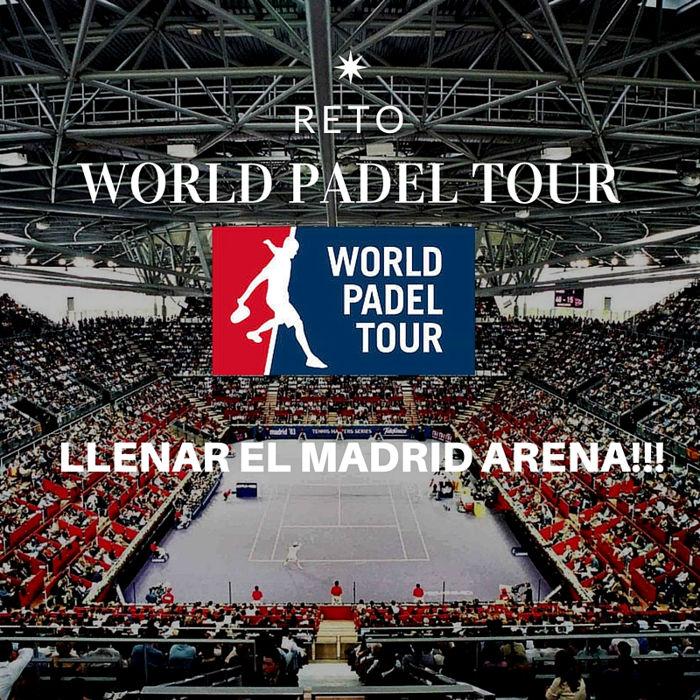 Reto World Padel Tour: Llenar el Madrid Arena