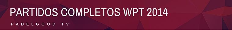 Partidos completos WPT 2014