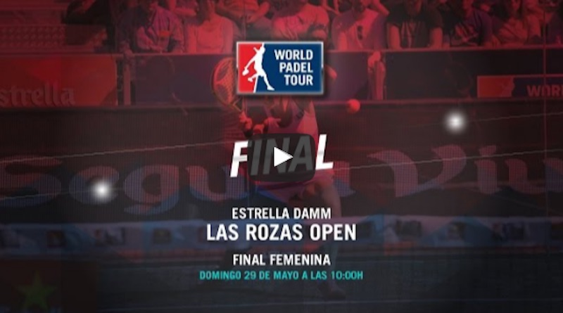 Final femenina World Padel Tour Las Rozas 2016 en directo y online