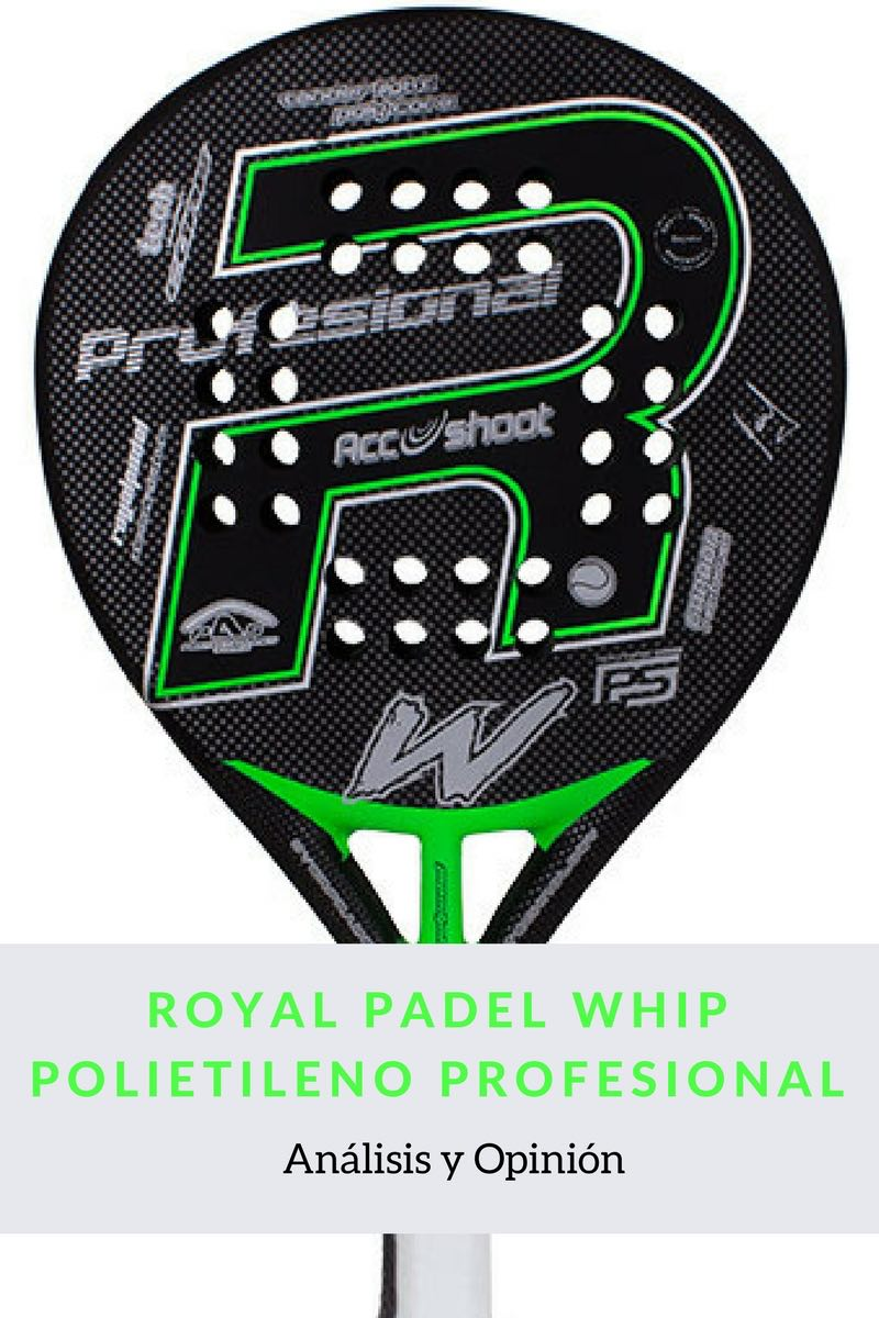 Royal Padel Whip Polietileno Profesional 2016