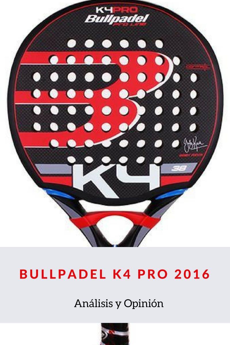 Análisis y opinión Bullpadel K4 Pro 2016