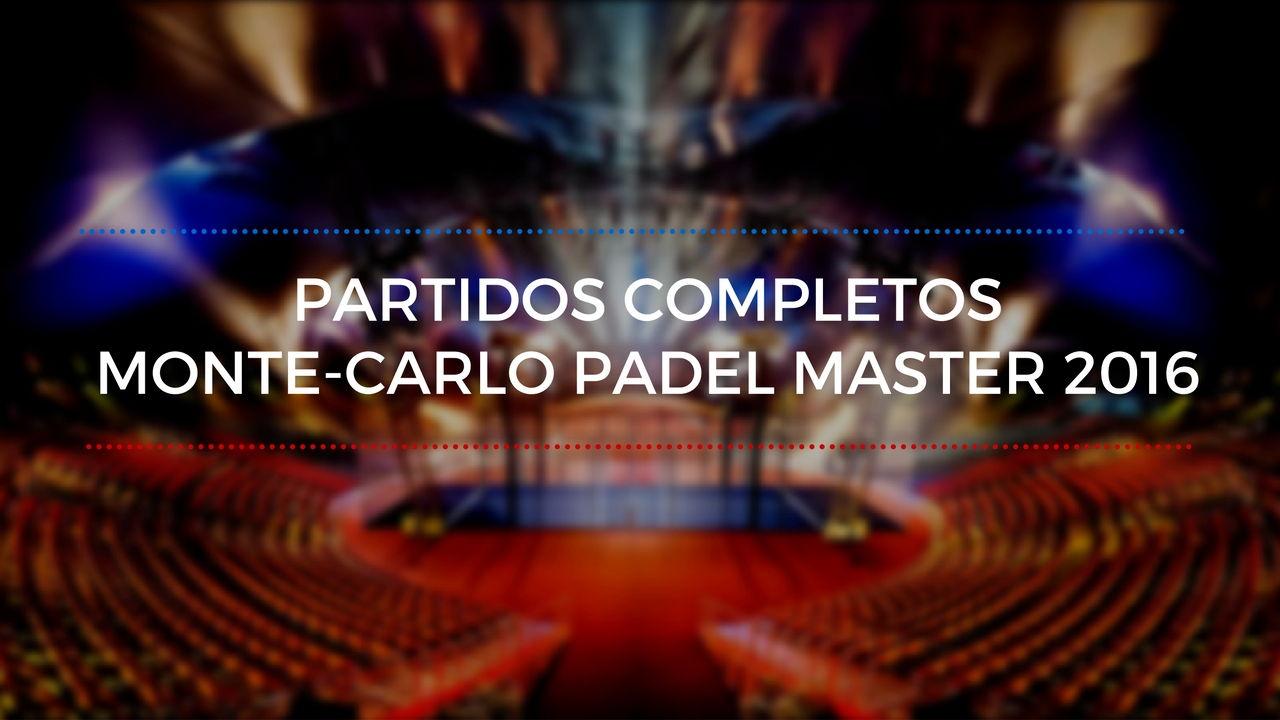 Partidos completos Monte-Carlo Pádel Máster 2016