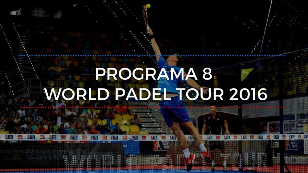 Programa 8 World Padel Tour 2016