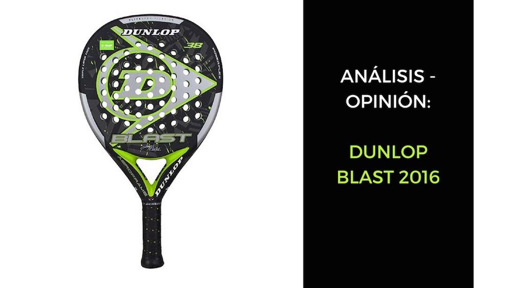 Dunlop Blast 2016 Análisis y opinión Dunlop Blast 2016
