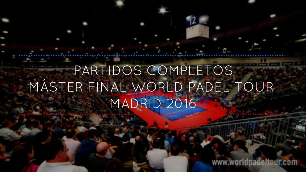 Partidos completos WPT Final 2016 Partidos completos Máster Final WPT 2016