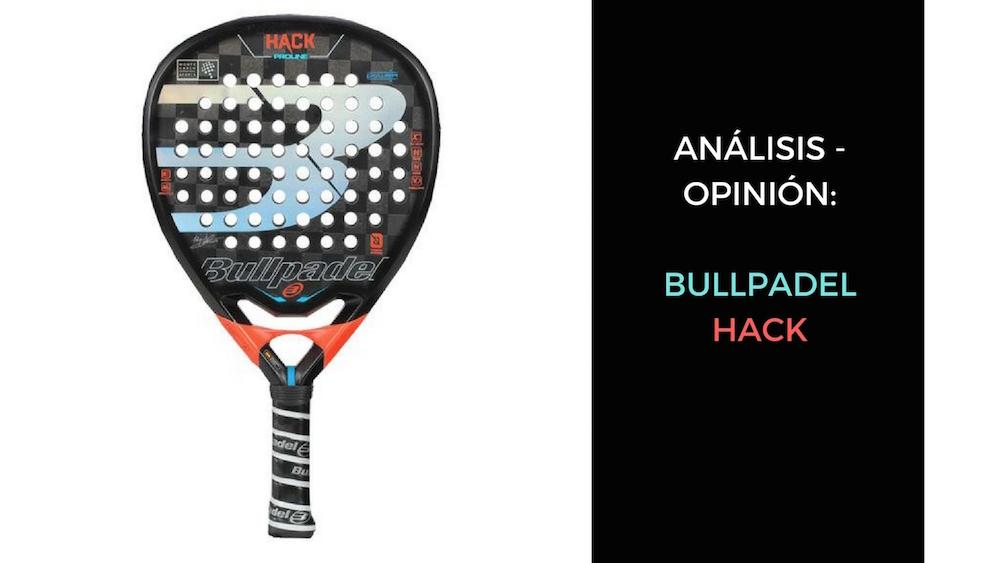 ofrecer descuentos tan baratas varios colores Análisis Y Opinión Bullpadel Hack