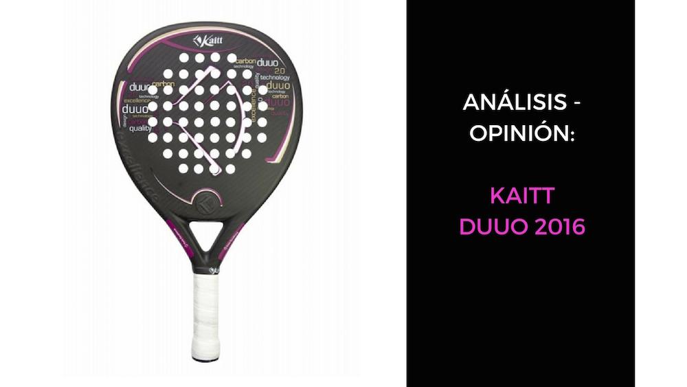 Kaitt Duuo 2016 Análisis y opinión Kaitt Duuo 2016