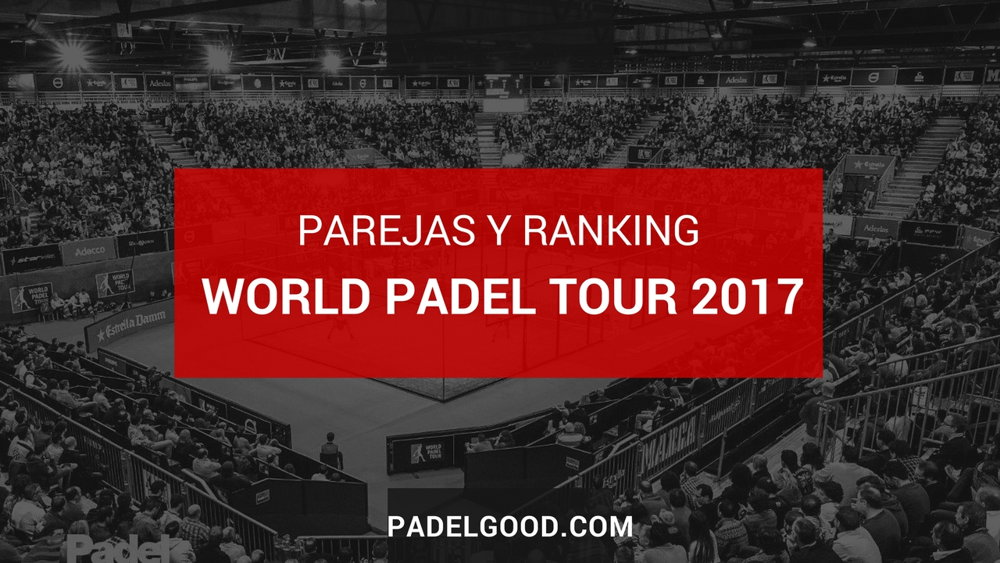 Parejas y ranking masculino World Padel Tour 2017