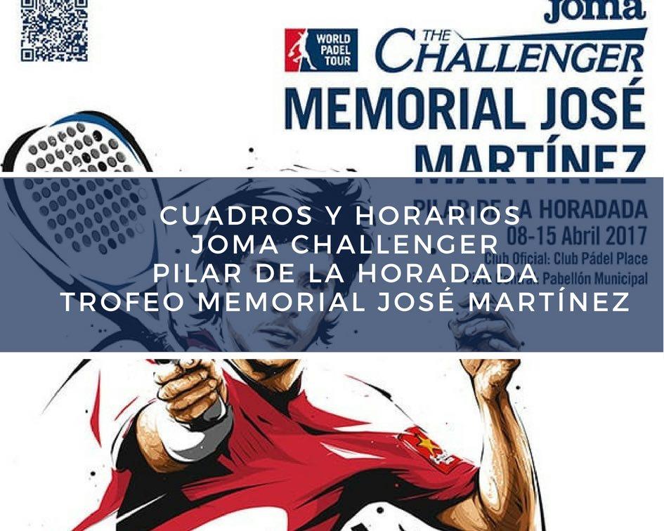 Cuadros y horarios Joma Challenger Pilar de la Horadada Trofeo Memorial José Martínez Cuadros y horarios Joma Challenger Pilar de la Horadada Trofeo Memorial José Martínez