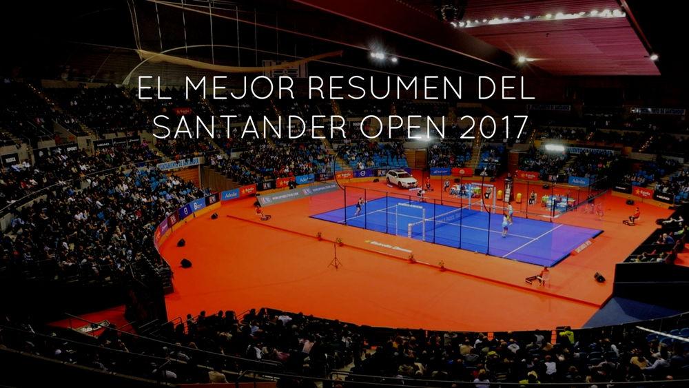 Mejor resumen WPT Santander 2017 El mejor resumen en vídeo del World Padel Tour Santander 2017