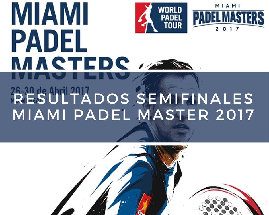 Semifinales Miami Padel Master 2017 Bela - Lima y Paquito - Sanyo se citan en la final del Miami Padel Máster