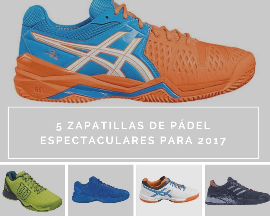 Zapatillas padel 2017 5 zapatillas de pádel espectaculares que no te puedes perder este 2017