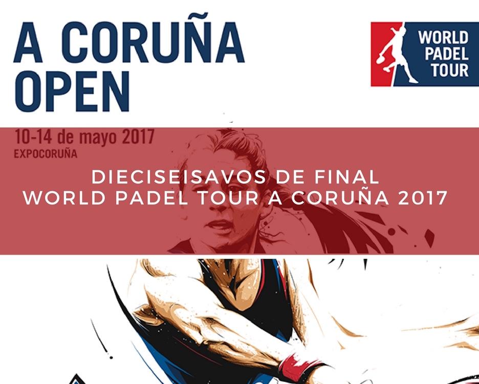 Dieciseisavos A Coruña 2017 Resultados dieciseisavos de final World Padel Tour A Coruña 2017