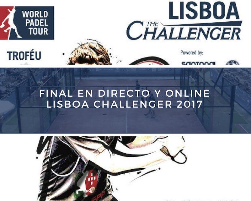 Final directo Lisboa Challenger 2017 Final World Padel Tour Lisboa Challenger 2017 en directo y online