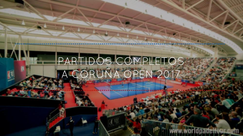 Partidos completos coruña 2017 Partidos completos World Padel Tour A Coruña 2017