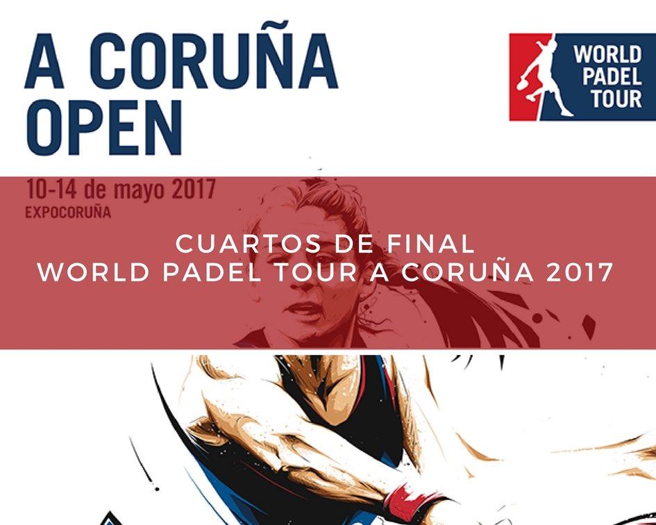 Resultados Cuartos Coruña 2017 Resultados cuartos de final World Padel Tour A Coruña 2017