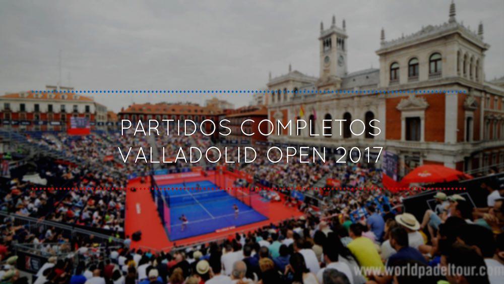 Partidos completos World Padel Tour Valladolid 2017