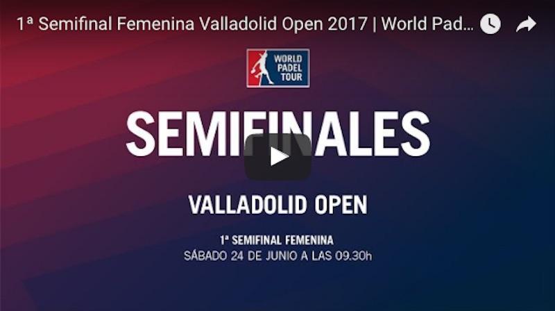Semifinales Valladolid 2017 Partidos completos World Padel Tour Valladolid 2017