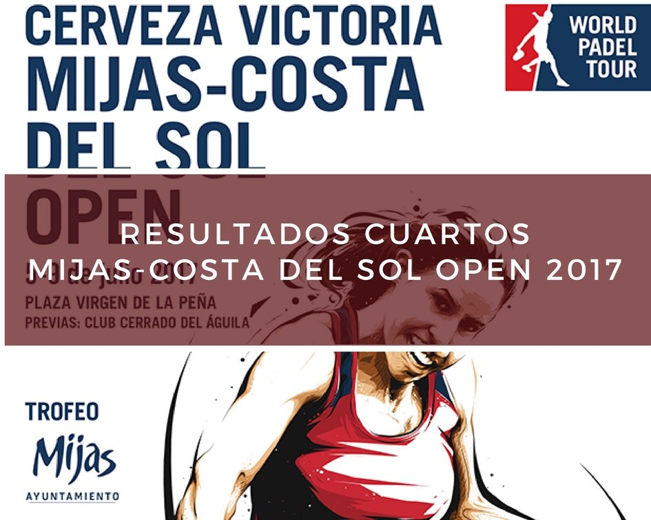 Resultados cuartos de final World Padel Tour Mijas 2017