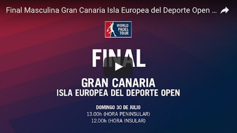 Final World Padel Tour Gran Canaria 2017 en directo y online