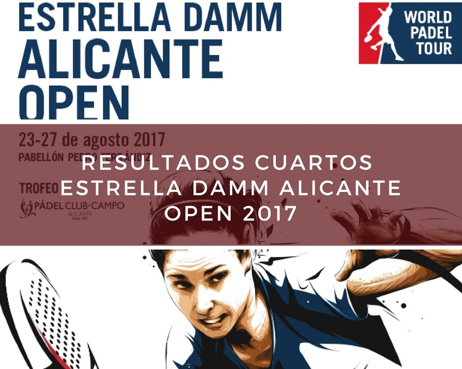 Resultados cuartos de final World Padel Tour Alicante 2017