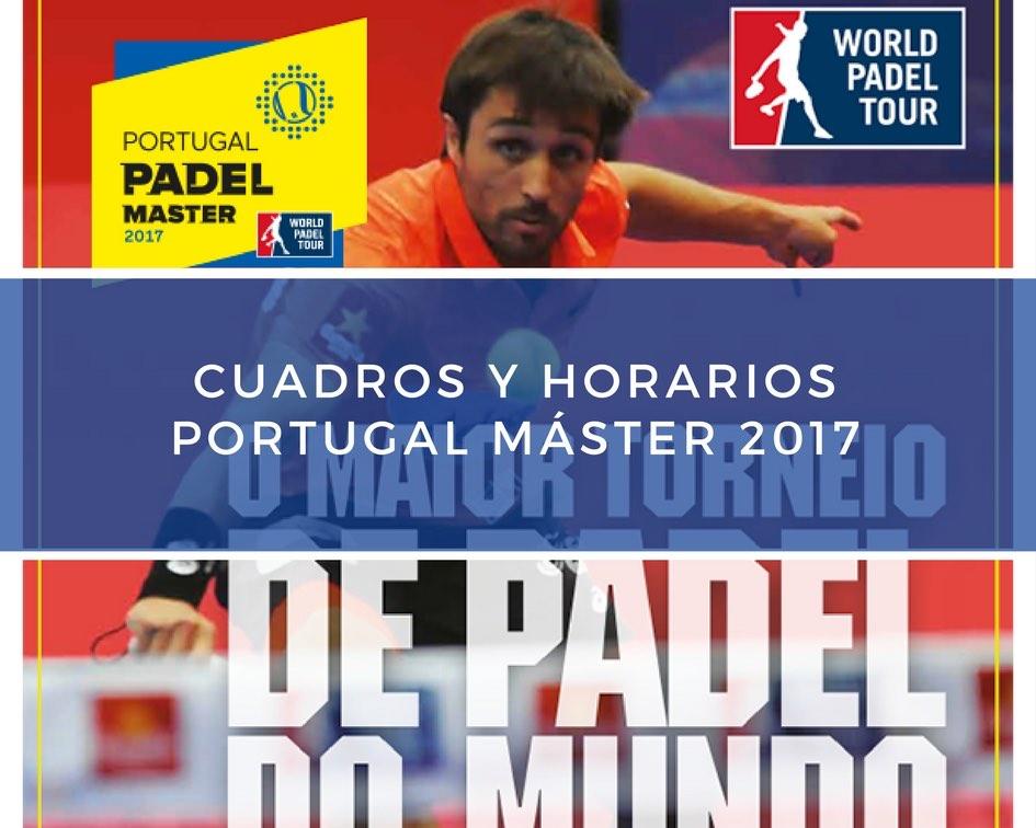 Cuadros y horarios Máster World Padel Tour Portugal 2017