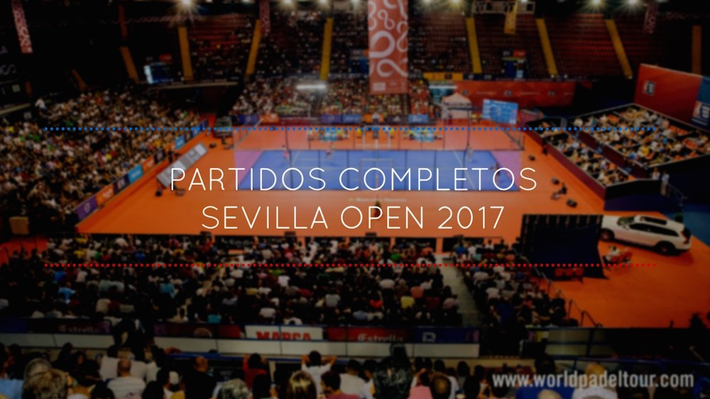 Partidos completos World Padel Tour Sevilla 2017