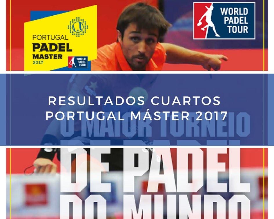 Resultados cuartos Master WPT Portugal 2017 Resultados cuartos de final Máster World Padel Tour Portugal 2017