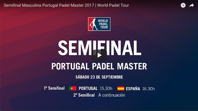 Semifinal Master WPT Portugal 2017 Resultados semifinales Máster World Padel Tour Portugal 2017