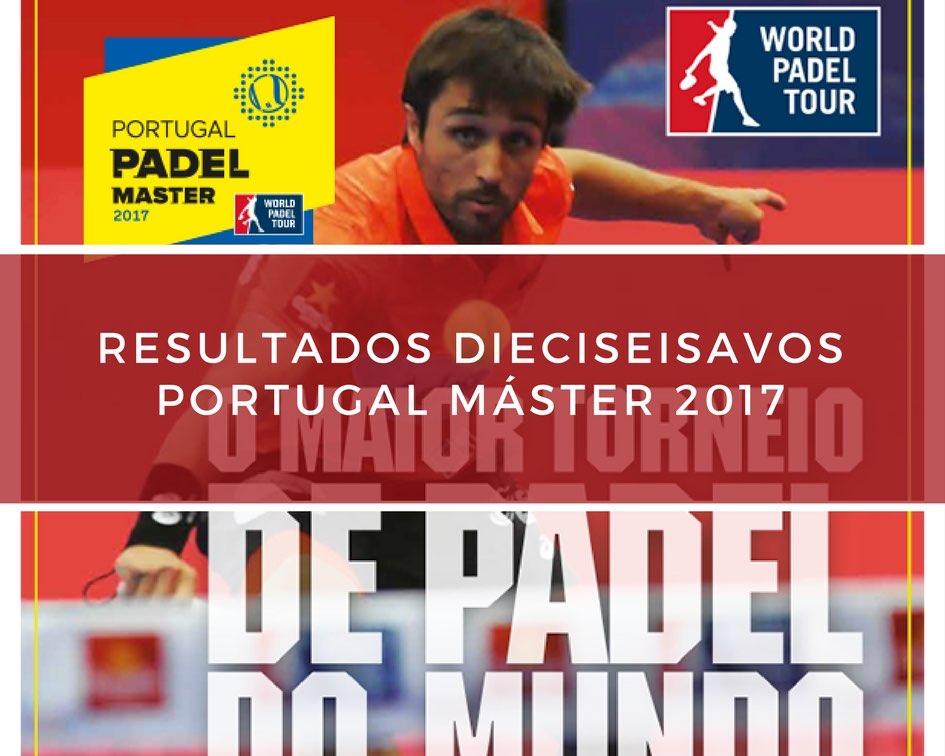 Resultados dieciseisavos de final Máster World Padel Tour Portugal 2017