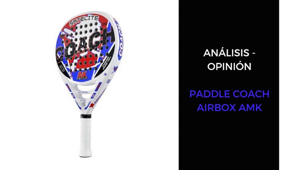 Análisis y Opinión Paddle Coach Airbox AMK