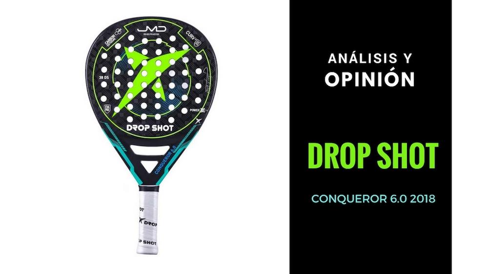 Análisis y Opinión Drop Shot Conqueror 6.0 2018