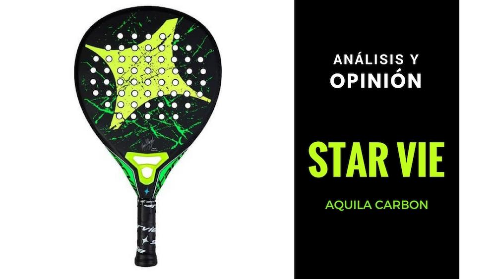 Análisis y Opinión Star Vie Aquila Carbon