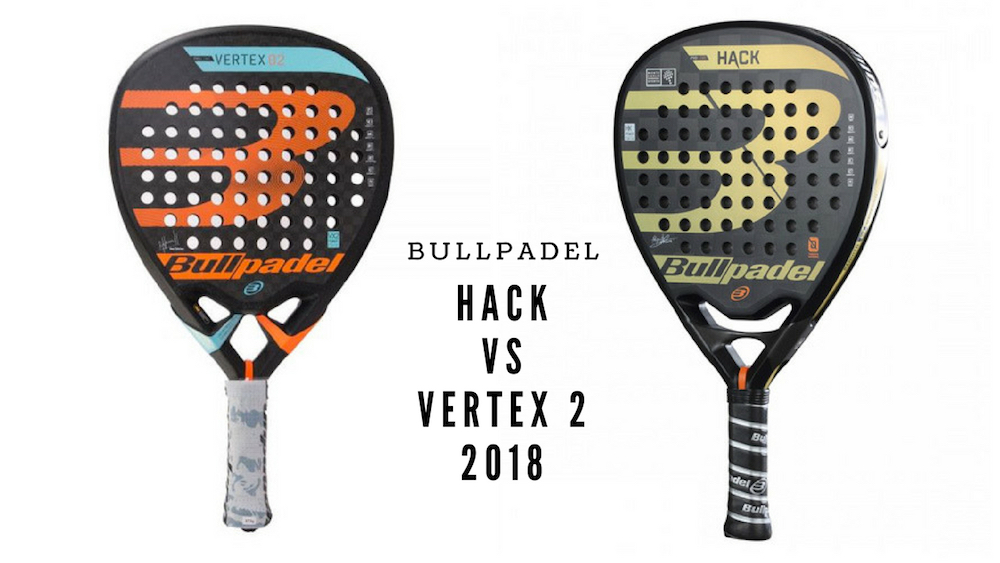 palas Bullpadel Hack vs Bullpadel Vertex 2 2018