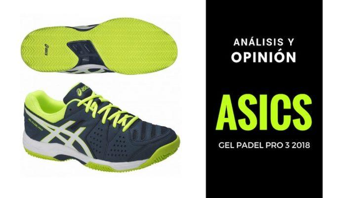 Análisis y opinión de las zapatillas Asics Gel Padel Pro 3 2018