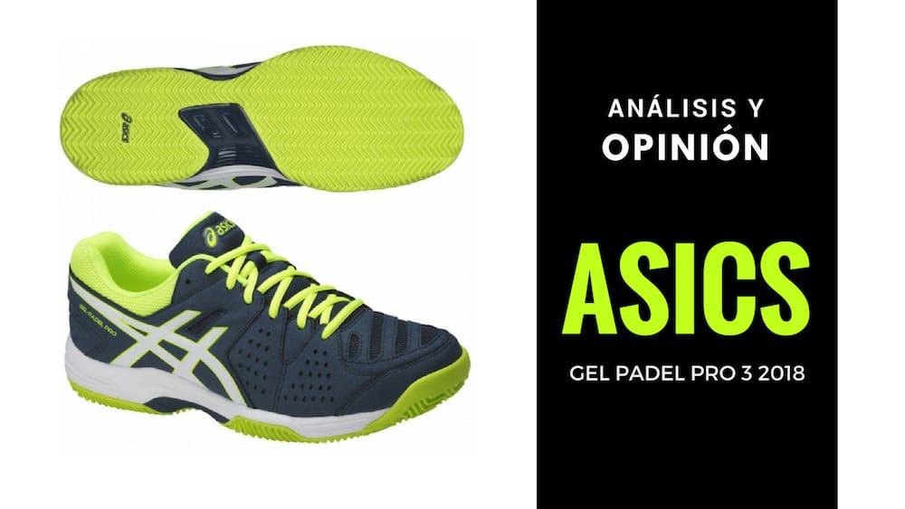61018ae9ab Análisis y opinión de las zapatillas Asics Gel Padel Pro 3 2018