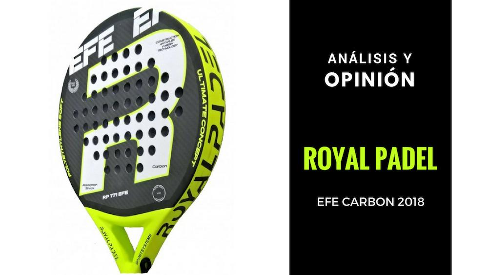 Análisis y Opinión Royal Padel Efe Carbon 2018