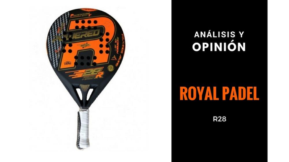 Análisis y Opinión Royal Padel R28