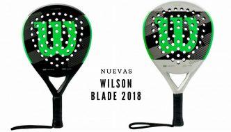 Nuevas palas de pádel Wilson Blade 2018