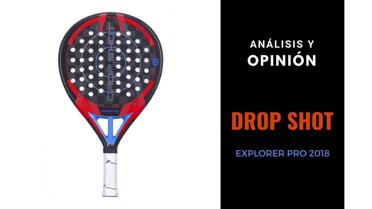 Análisis y Opinión Drop Shot Explorer Pro 2018