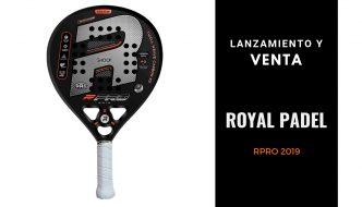 Lanzamiento de la nueva Royal Padel RPRO 2019
