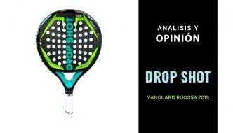Análisis y Opinión Drop Shot Vanguard Rugosa 2019