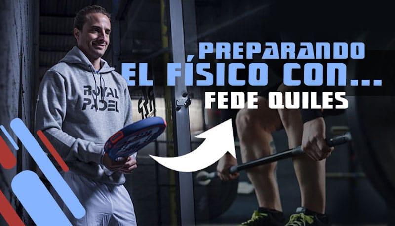 Fede Quiles fisico Fede Quiles: así es el plan de entrenamiento del jugador franquicia de Royal Padel