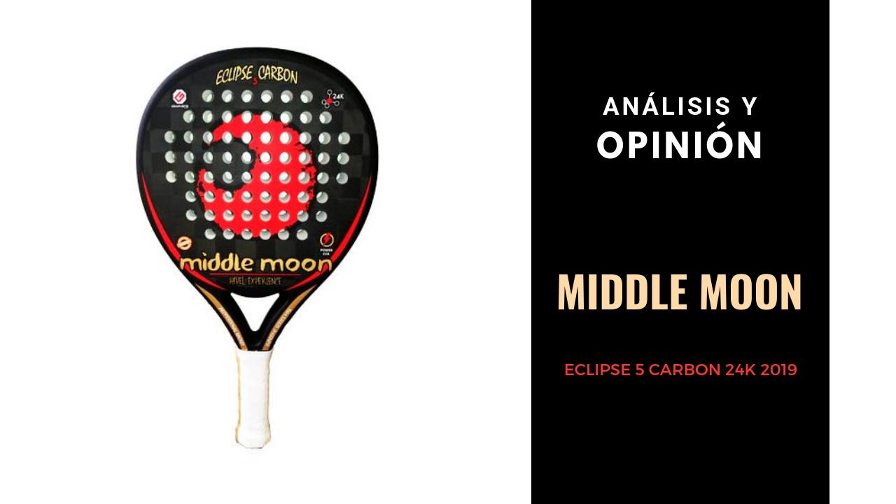 Pala Middle Moon Eclipse 5 Carbon 24K 2019 Análisis y Opinión Middle Moon Eclipse 5 Carbon 24K 2019
