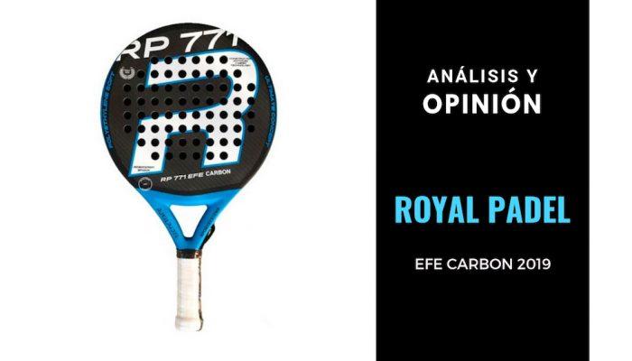 Análisis y Opinión Royal Padel Efe Carbon 2019