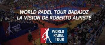 Análisis del World Padel Tour Badajoz